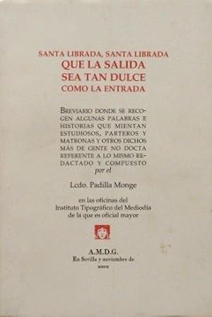 SANTA LIBRADA SANTA LIBRADA QUE LA SALIDA SEA TAN DULCE COMO LA ENTRADA. XIV congreso SAGO 2002: ...