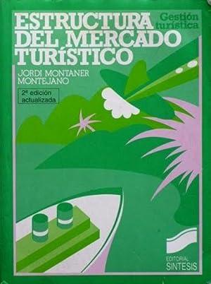 ESTRUCTURA DEL MERCADO TURISTICO: MONTANER MONTEJANO, Jordi