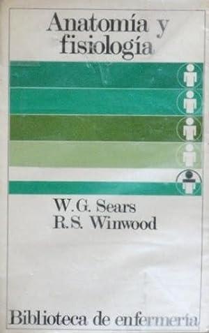 ANATOMIA Y FISIOLOGIA: SEARS, W. G. WINWOOD, R. S.