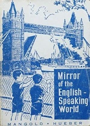 MIRROR OF THE ENGLISH-SPEAKING WORLD: MANGOLD, Walter