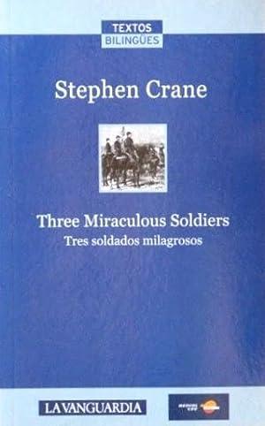 Stephen crane three miraculous soldiers