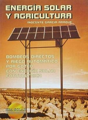 ENERGIA SOLAR Y AGRICULTURA. Bombeos directos y riego automatico por goteo con energia solar ...