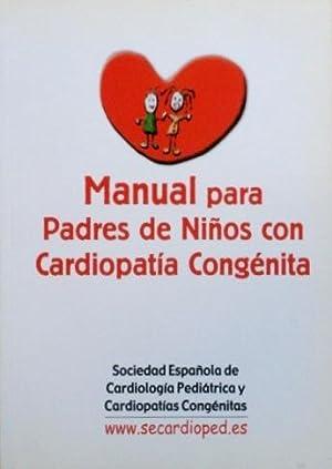 MANUAL PARA PADRES DE NIÑOS CON CARDIOPATIA CONGENITA: SANTOS DE SOTO, Jose