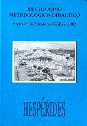 XX COLOQUIO METODOLOGICO-DIDACTICO. Arcos de la Frontera (Cadiz) 2003
