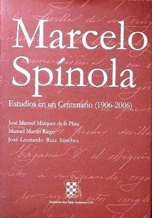 MARCELO SPINOLA. Estudios en un centenario 1906-2006: MARQUEZ DE LA PLATA, J. M. MARTIN RIEGO, M. ...