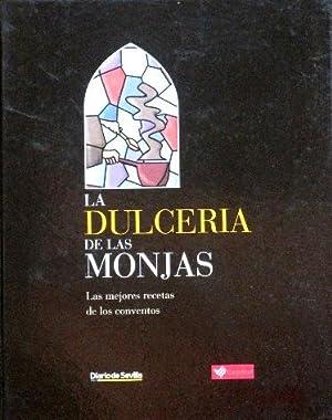 LA DULCERIA DE LAS MONJAS. Las mejores recetas de los conventos