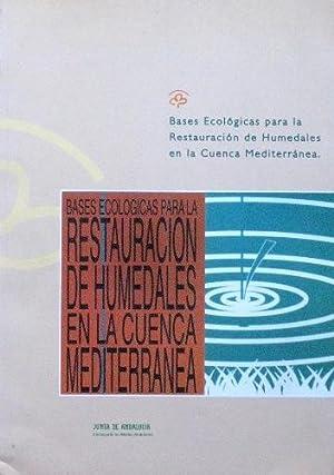 BASES ECOLOGICAS PARA LA RESTAURACION DE HUMEDALES EN LA CUENCA MEDITERRANEA: MONTES, Carlos - ...