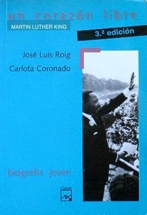 UN CORAZON LIBRE. Martin Luther King: ROIG, Jose Luis.