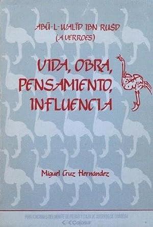 ABU-L-WALID IBN RUSD (AVERROES). VIDA, OBRA, PENSAMIENTO, INFLUENCIA. (Firmado por el autor): CRUZ ...