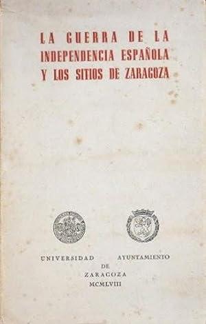 LA GUERRA DE LA INDEPENDENCIA ESPAÑOLA Y LOS SITIOS DE ZARAGOZA
