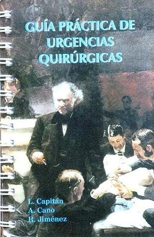 GUIA PRACTICA DE URGENCIAS QUIRURGICAS: CAPITAN, L. CANO,