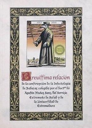 BREVISSIMA RELACION DE LA CONSTRUCCION DE LA INFECTOLOGIA DE BADAJOZ. colegida por el doctor Don ...