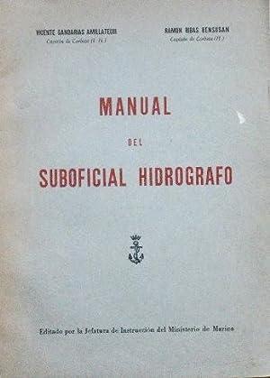 MANUAL DEL SUBOFICIAL HIDROGRAFO (firmado por el autor): GANDARIAS AMILLATEGUI, Vicente, Capitan de...