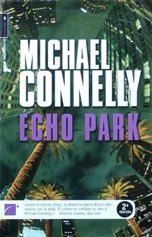 ECHO PARK (edicion española) (firmado por el autor): CONNELLY, Michael