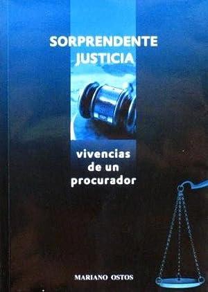 SORPRENDENTE JUSTICIA. Vivencias de un procurador. ( FIRMADO POR EL AUTOR ): OSTOS, Mariano