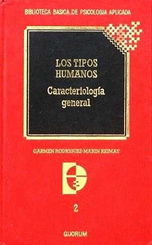 LOS TIPOS HUMANOS. Caracteriologia general: RODRIGUEZ-MARIN REIMAT, Carmen