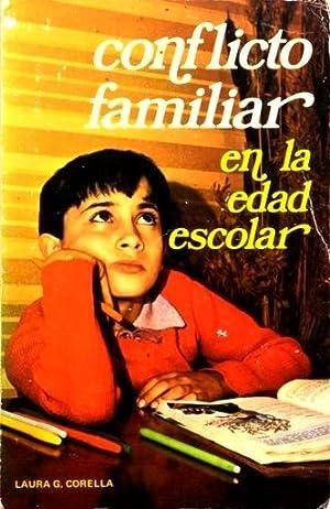 CONFLICTO FAMILIAR EN LA EDAD ESCOLAR: CORELLA, Laura G.