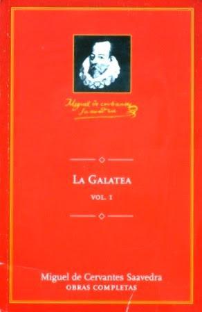 LA GALATEA. Volumen I: CERVANTES SAAVEDRA, Miguel de