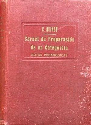 CARNET DE PREPARACION DE UN CATEQUISTA. Notas pedagogicas. III Moral: QUINET, Carlos