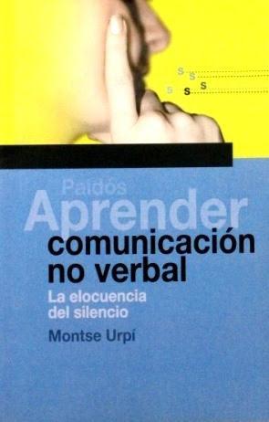 APRENDER COMUNICACION NO VERBAL. La elocuencia del silencio: URPI, Montse