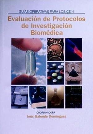EVALUACION DE PROTOCOLOS DE INVESTIGACION BIOMEDICA ( Guias operativas para LOS CEI-III.). (NUEVO):...