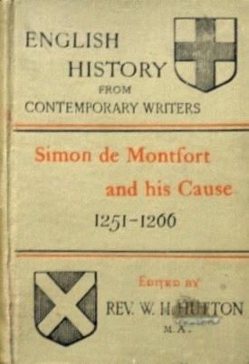 SIMON DE MONTFORT AND HIS CAUSE 1251-1266. English history from contemporany writers (ORIGINAL ED...