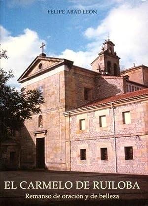 EL CARMELO DE RUILOBA. Remanso de oracion y de belleza (Firmado por las Carmelitas y por el padre D...
