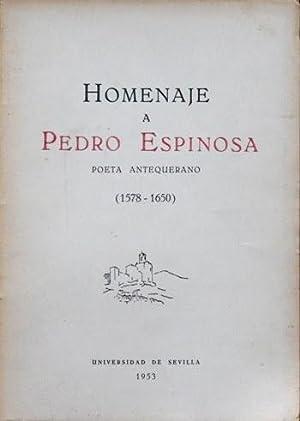 HOMENAJE A PEDRO ESPINOSA. Poeta antequerano (1578 - 1650 )