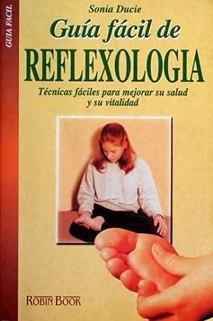 GUIA FACIL DE REFLEXOLOGIA. Tecnicas faciles para mejorar su salud y su vitalidad: DUCIE, Sonia