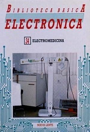 Biblioteca básica Electronica, 34. ELECTROMEDICINA. (año 1986): López Aparicio, David...