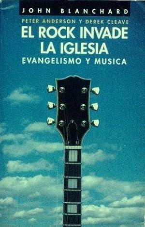 EL ROCK INVADE LA IGLESIA. Evangelismo y: BLANCHARD, John. ANDERSON,