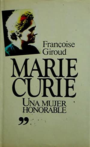 MARIE CURIE. Una mujer honorable