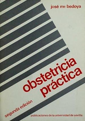 OBSTETRICIA PRACTICA: BEDOYA, Jose Mª