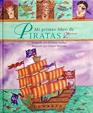 MI PRIMER LIBRO DE PIRATAS: WALKER, Richard (adaptacion). WHELAN, Olwyn (ilustraciones)