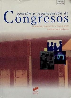 GESTION Y ORGANIZACIÓN DE CONGRESOS. Operativa, protocolo: HERRERO BLANCO, Paloma