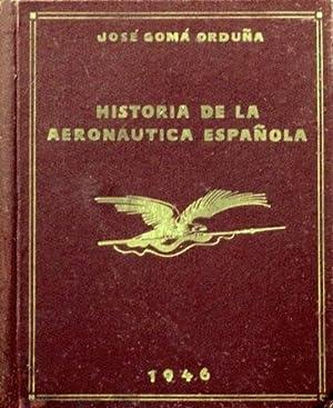 HISTORIA DE LA AERONAUTICA ESPAÑOLA: GOMA ORDUÑA, Jose
