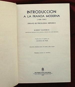 INTRODUCCION A LA FRANCIA MODERNA (1500-1640). Ensayo de psicologia historica: MANDROU, Robert