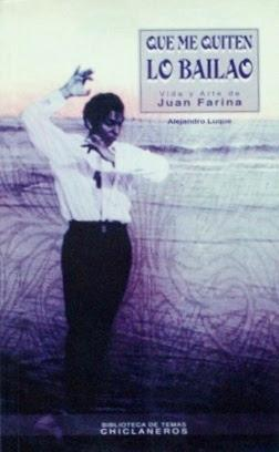 QUE ME QUITEN LO BAILAO. Vida y arte de JUAN FARINA: LUQUE, Alejandro