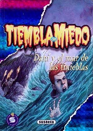 DANI Y EL MAR DE LAS TINIEBLAS (Col. Tiembla de miedo): CLAYTON, David