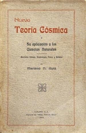 NUEVA TEORIA COSMICA Y SU APLICACION A LAS CIENCIAS NATURALES. Mecanica celeste, cosmologia, fisica...