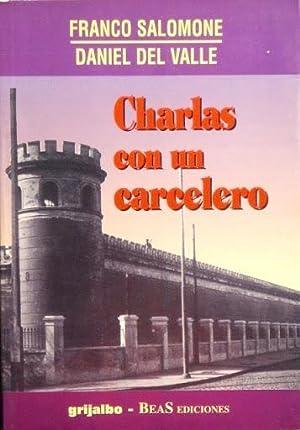 CHARLAS CON UN CARCELERO: SALOMONE, Franco. DEL VALLE, Daniel