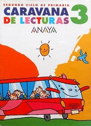 CARAVANA DE LECTURAS, 3 (Segundo ciclo de primaria). ANAYA: BASANTA, Antonio. VAZQUEZ, Luis. ...