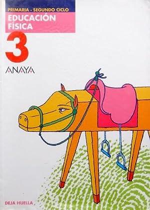 """EDUCACION FISICA, 3 (Primaria, Segundo ciclo). ANAYA, proyecto """"Deja huella"""": VIZUETE, ..."""