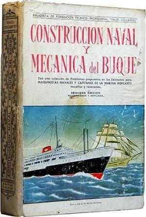 CONSTRUCCION NAVAL Y MECANICA DEL BUQUE. Con una seleccion de Problemas propuestos en los Examenes ...