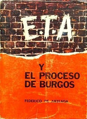 E.T.A. Y EL PROCESO DE BURGOS (La quimera separatista): DE ARTEAGA, Federico