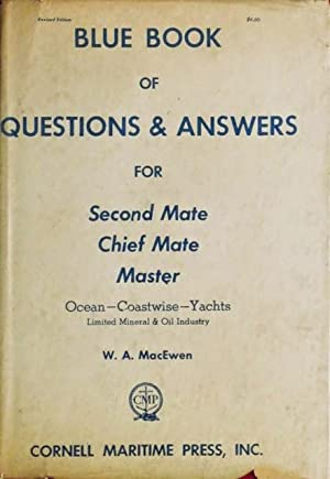 BLUE BOOK OF QUESTIONS & ANSWERS FOR SECOND MATE, CHIEF MATE, MASTER. Ocean-Coastwise-Yachts (...