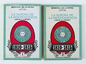 LA AURORA DE LA INDEPENDENCIA 1810-1815 (2 tomos) (Colección MEMORIAL DE LA PATRIA, director...