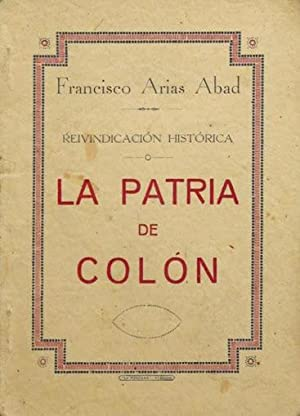 LA PATRIA DE COLON. Reivindicacion historica: ARIAS ABAD, Francisco
