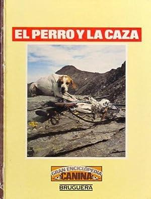 EL PERRO Y LA CAZA: PALACIO VILLACAMPA, Gabriel A. (dir.)