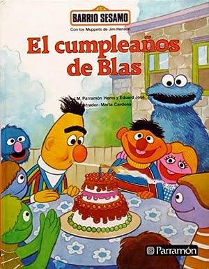 BARRIO SESAMO. EL CUMPLEAÑOS DE BLAS: JOSE, Eduard y PARRAMON, J.M. (textos y guión). ...